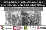 Conferencia: Migraciones forzadas y auge del discurso del odio y la islamofobia: nuevas grietas y desafíos en la construcción de la Unión Europea.