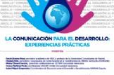 Jornadas La Comunicación para el Desarrollo: Experiencias Prácticas