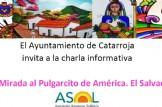 Charla Ayuntamiento Catarroja: Una Mirada al Pulgarcito de América. El Salvador
