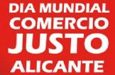 DÍA MUNDIAL DEL COMERCIO JUSTO EN ALICANTE
