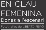 Inauguració expo 'En clau femenina. Dones a l'escenari'