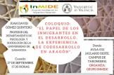 COLOQUIO: EL PAPEL DE LOS INMIGRANTES EN EL DESARROLLO. LA EXPERIENCIA DE CODESARROLLO EN ARAGÓN.