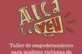 """TALLER EMPODERAMIENTO  """"Para posibles víctimas de discriminación y delitos de odio"""""""