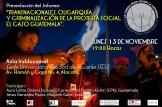 """Presentación del informe: """"TRANSNACIONALES, OLIGARQUÍA Y CRIMINALIZACIÓN DE LA PROTESTA SOCIAL: EL CASO DE GUATEMALA"""""""