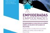 """Cinefórum """"Empoderadas: Desmontando estereotipos de género sobre las mujeres refugiadas de Palestina"""""""