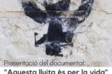 """Presentació del documental """"Aquesta lluita es por la vida"""""""