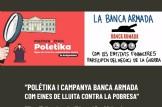 """Xerrada""""Més fets menys paraules. Polétika i campanya Banca Armada com eines de lluita contra la pobresa."""""""