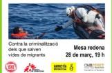 Mesa redona contra la criminalització dels que salven vides de migrants i persones refugiades al mediterrani