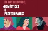 ENCUENTRO DE TRABAJADORAS DEL HOGAR Y DE LOS CUIDADOS. ¿DOMÉSTICAS O PROFESIONALES?