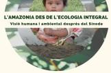 L´Amazonia des de l écologia integral. Visió humana i ambiental despres del Sínode