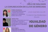 """IGUALDAD DE GÉNERO en el Ciclo de Dialogos """"La Comunicación en Clave de derechos"""""""
