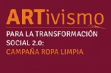 Curso ARTivismo para la Transformación Social 2.0: Campaña Ropa Limpia