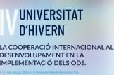 """IV edició de la Universitat d'Hivern sota el lema """"La cooperació internacional al desenvolupament en la implementació dels ODS"""""""