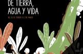 Una historia de tierra, agua y vida