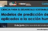 """Nuevo ciclo de """"Ciencia para el desarrollo sostenible"""": """"Modelos de previsión de riesgos aplicados a la acción humanitaria"""""""