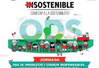 Jornada DS 12: PRODUCCIÓ I CONSUM RESPONSABLES. CAMINANT CAP A LA SOSTENIBILITAT