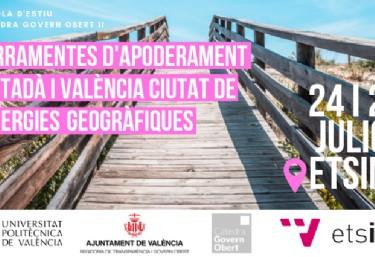 Escola d'Estiu Càtedra Govern Obert II: Ferramentes d'apoderament ciutadà i València ciutat de sinergies geogràfiques