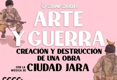 ARTE Y GUERRA - Creación y destrucción de una obra