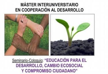 """SEMINARIO-COLOQUIO: """"EDUCACIÓN PARA EL DESARROLLO, CAMBIO ECOSOCIAL Y COMPROMISO CIUDADANO"""""""