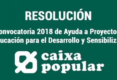 Caixa Popular: Resolución convocatoria 2018 Ayuda a Proyectos de Educación para el Desarrollo y Sensibilización