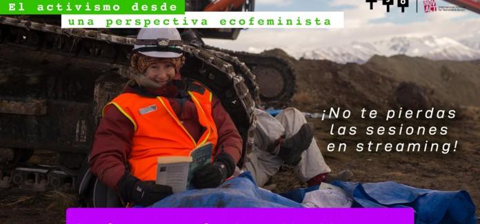 Activismo desde una perspectiva Ecofeminista: ¡no te pierdas las sesiones abiertas!